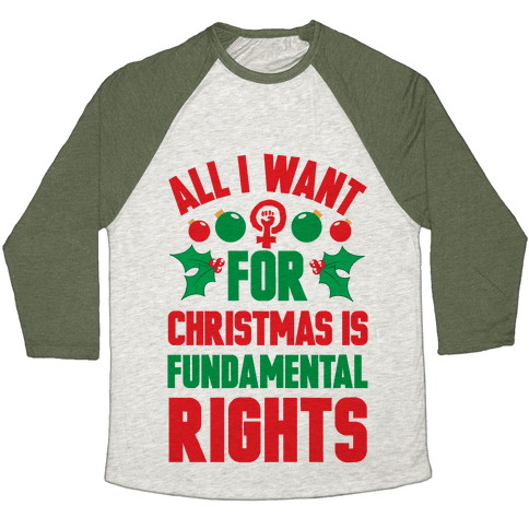 All I Want For Christmas Is Fundamental Rights Baseball Tee
