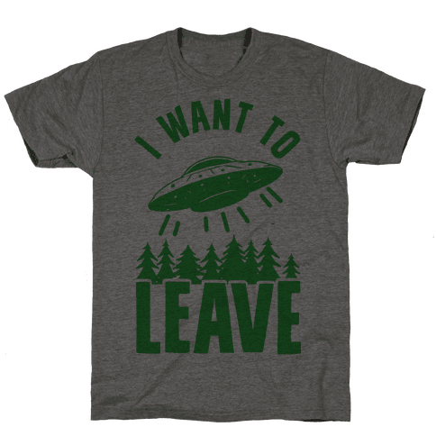 I Want To Leave Mens T-Shirt