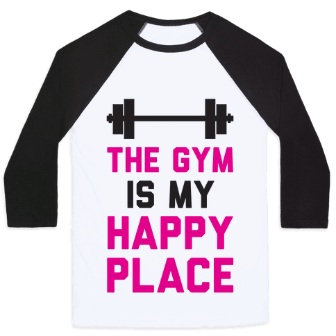 The Gym Is My Happy Place Baseball Tee