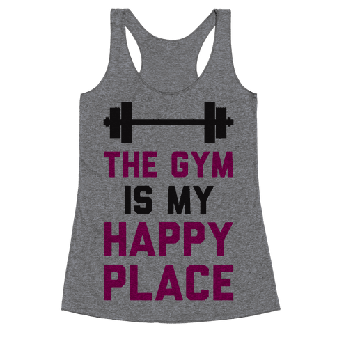 The Gym Is My Happy Place Racerback Tank Top