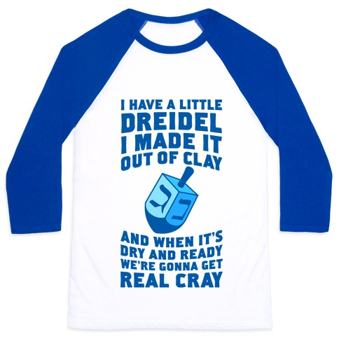 I Made A Little Dreidel, We're Gonna Get Real Cray Baseball Tee