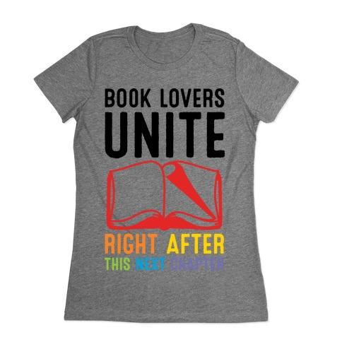 0a6078b09e4 Book Lovers Unite Right After This Next Chapter T-Shirt