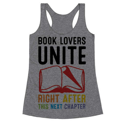 Book Lovers Unite Right After This Next Chapter Racerback Tank Top