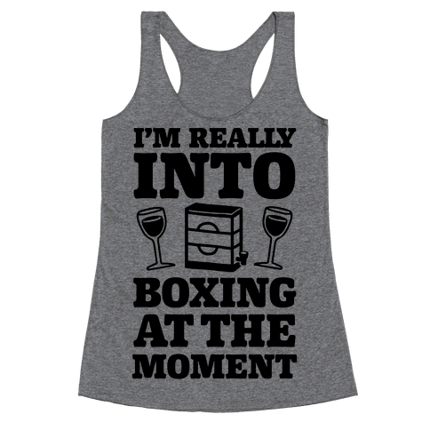 I'm Really Into Boxing At The Moment (Wine) Racerback Tank Top