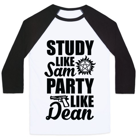 Study Like Sam, Party Like Dean Baseball Tee
