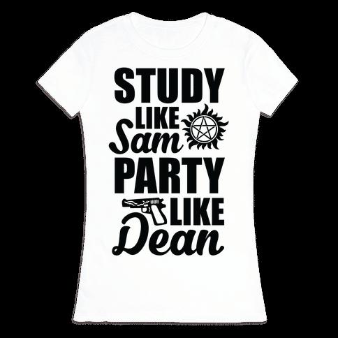 Study Like Sam, Party Like Dean Womens T-Shirt