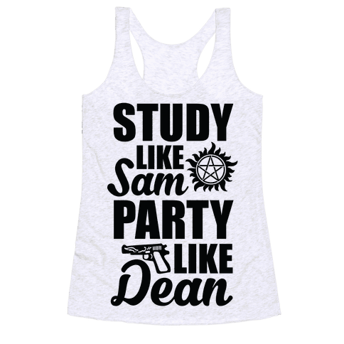 Study Like Sam, Party Like Dean Racerback Tank Top
