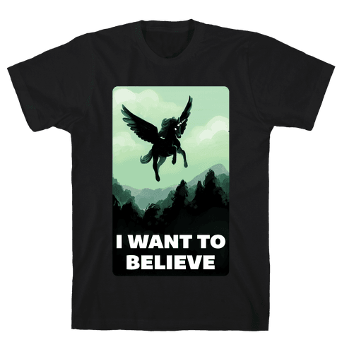 Winged Unicorn: I Want To Believe Parody Mens T-Shirt