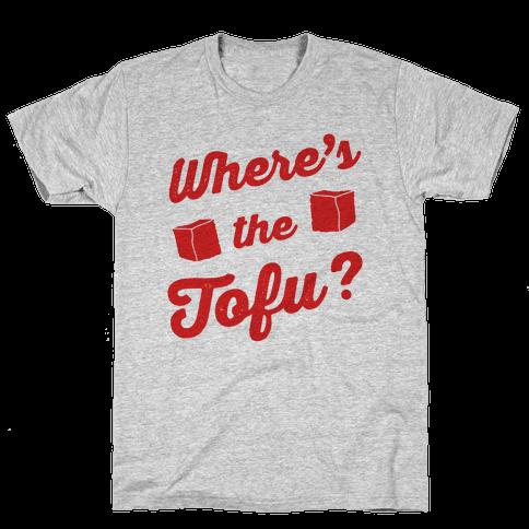 Where's The Tofu Mens T-Shirt