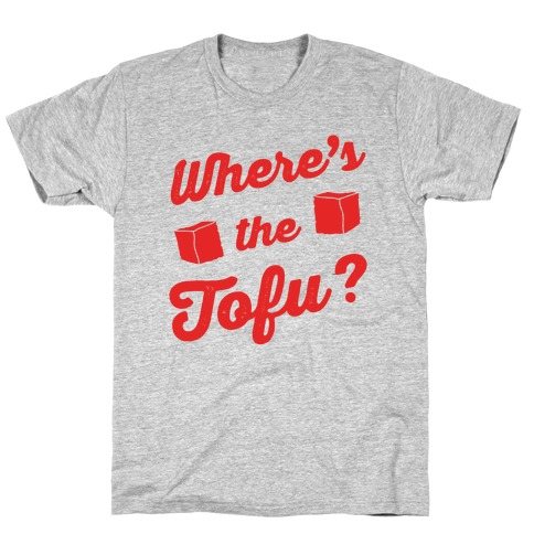Where's The Tofu Mens T-Shirt