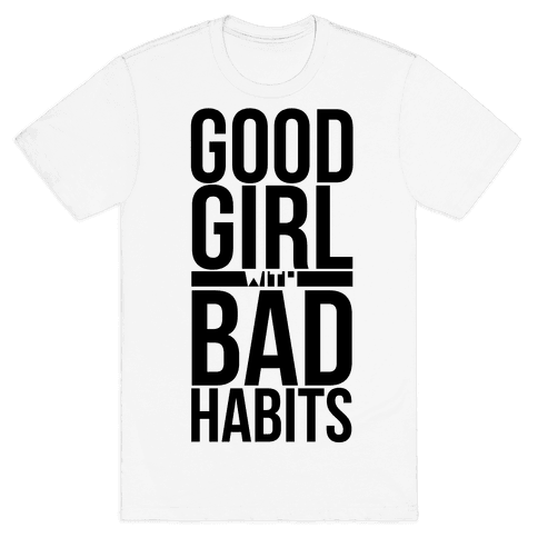 Good Girl with Bad Habits Mens T-Shirt