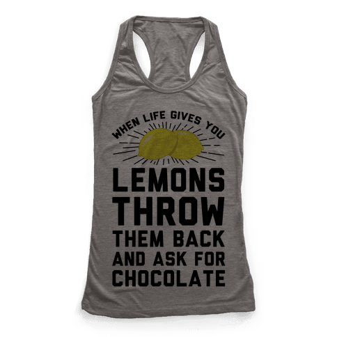 When Life Gives You Lemons Throw Them Back Racerback Tank Top