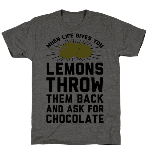 When Life Gives You Lemons Throw Them Back Mens T-Shirt