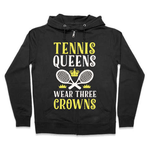 Tennis Queens Wear Three Crowns Zip Hoodie