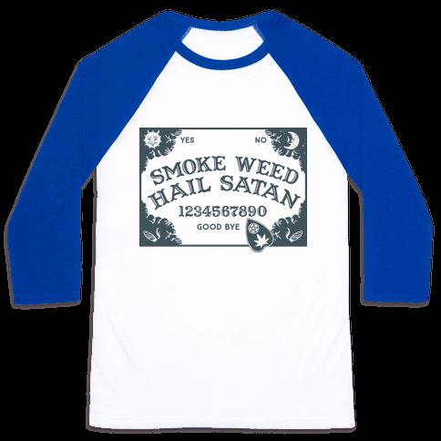 Smoke Weed Hail Satan Ouija Board Baseball Tee