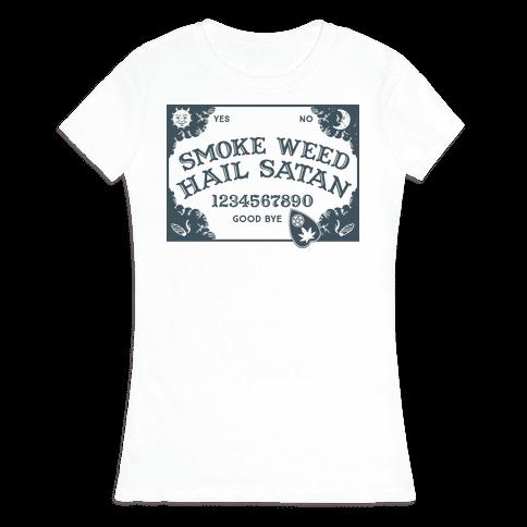 Smoke Weed Hail Satan Ouija Board Womens T-Shirt