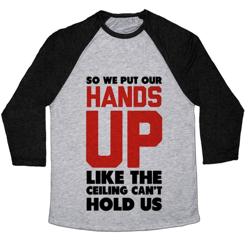 Can't Hold Us (Baseball Tee) Baseball Tee