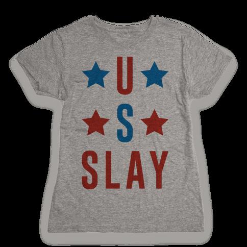 U S Slay Womens T-Shirt