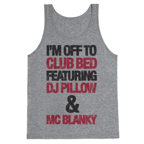 I'm Off To Club Bed Tank Top