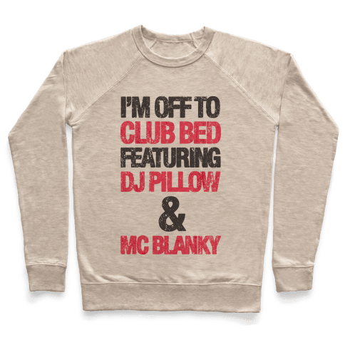 I'm Off To Club Bed Pullover