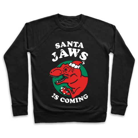 Santa Jaws Is Coming (T-Rex) Pullover