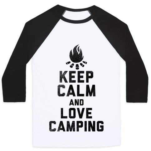 Keep Calm and Love Camping Baseball Tee