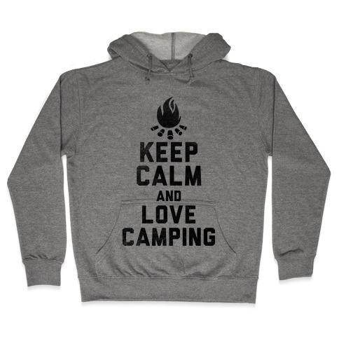 Keep Calm and Love Camping Hooded Sweatshirt
