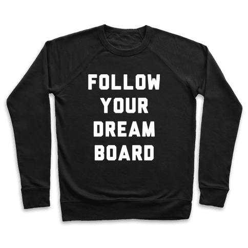 Follow Your Dream Board Pullover