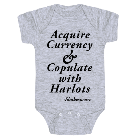 Acquire Currency & Copulate with Harlots (Shakespeare) Baby Onesy