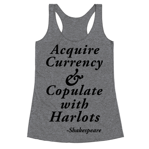 Acquire Currency & Copulate with Harlots (Shakespeare) Racerback Tank Top