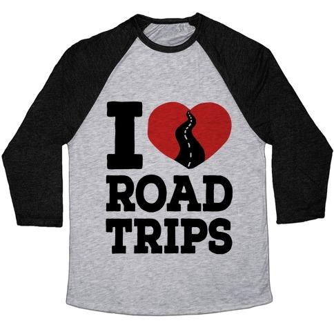 I Love Road Trips Baseball Tee