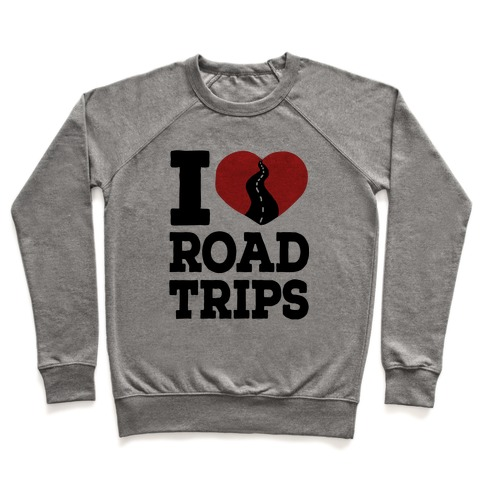I Love Road Trips Pullover