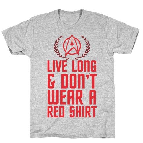 Live Long & Don't Wear A Red Shirt Mens T-Shirt
