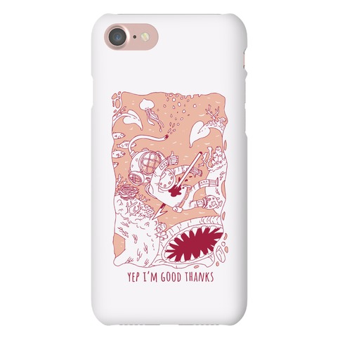 Yep I'm Good Thanks Diver Phone Case