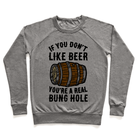 You Don't Like Beer? Pullover