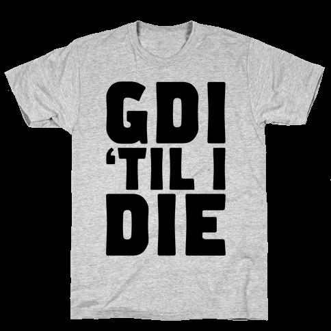 GDI 'Till I Die Mens T-Shirt