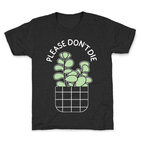 Please Don't Die Kids T-Shirt