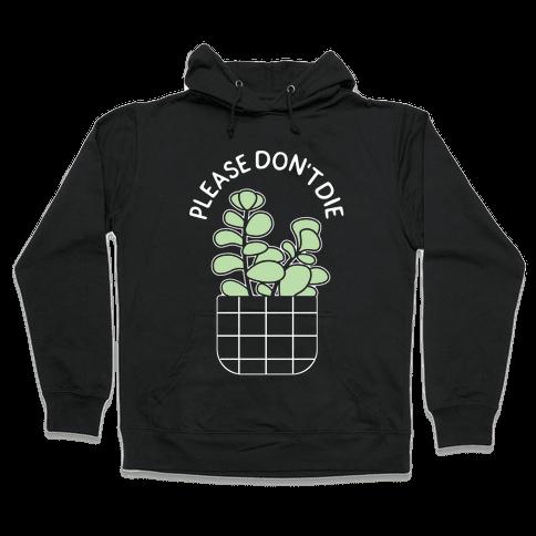 Please Don't Die Hooded Sweatshirt