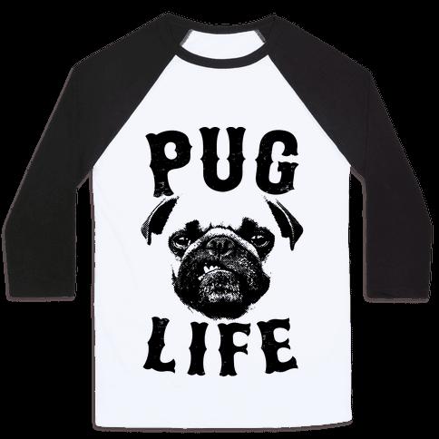 Pug Life Baseball Tee