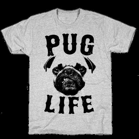 Pug Life Mens T-Shirt