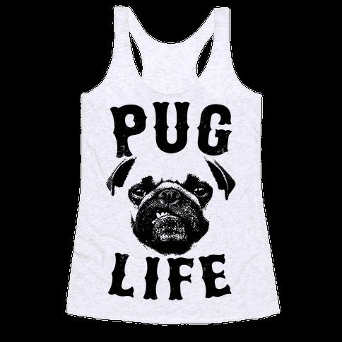 Pug Life Racerback Tank Top