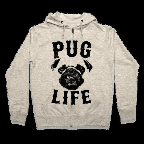 Pug Life Zip Hoodie