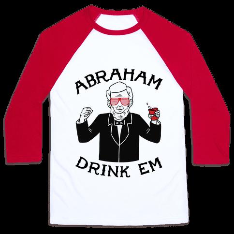 Abraham Drink Em Baseball Tee