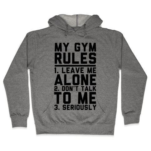 My Gym Rules Hooded Sweatshirt