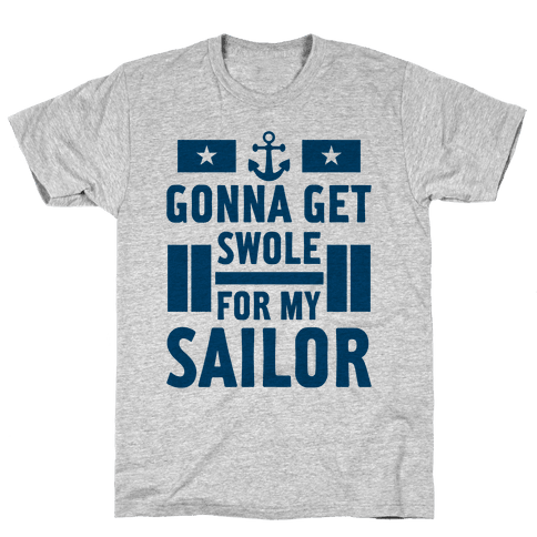 Getting Swole For My Sailor Mens T-Shirt