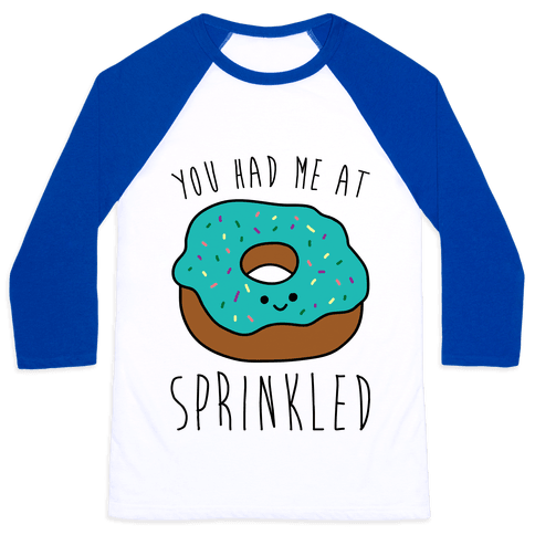 You Had Me At Sprinkled Baseball Tee