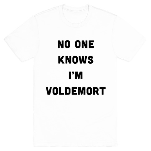 No One Knows I'm Voldemort T-Shirt