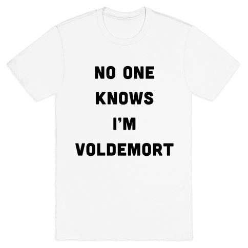 No One Knows I'm Voldemort Mens T-Shirt