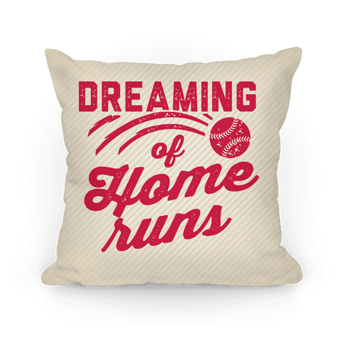 Dreaming Of Home Runs Pillow