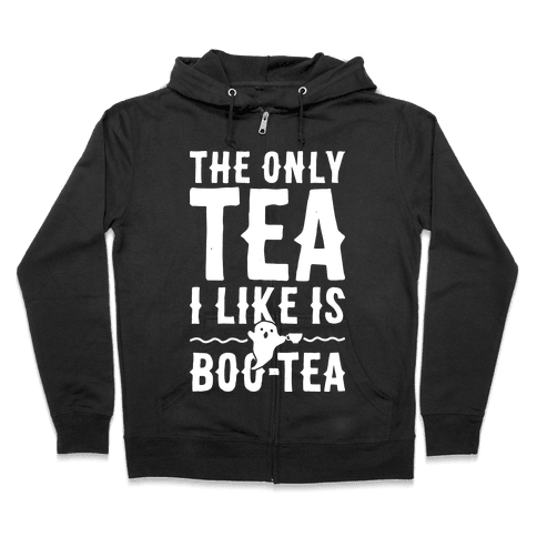 The Only Tea I Like Is Boo Tea Zip Hoodie
